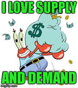 I LOVE SUPPLY AND DEMAND | made w/ Imgflip meme maker