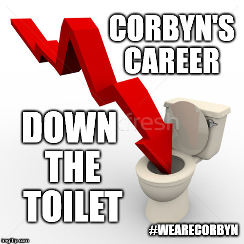 Corbyn - Career down the toilet | CORBYN'S CAREER DOWN THE TOILET #WEARECORBYN | image tagged in corbyn eww,anti-semite and a racist,anti-semitism,party of haters,momentum students,wearecorbyn | made w/ Imgflip meme maker