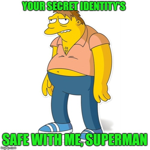 YOUR SECRET IDENTITY'S SAFE WITH ME, SUPERMAN | made w/ Imgflip meme maker