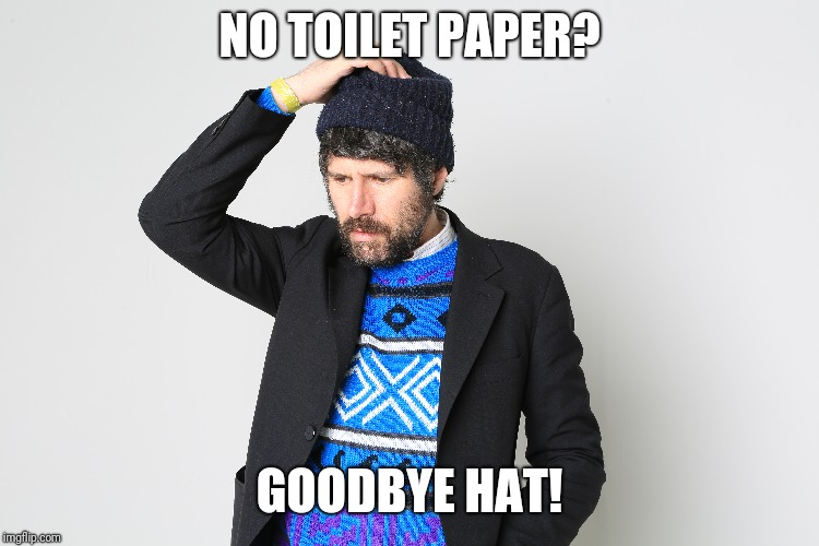 NO TOILET PAPER? GOODBYE HAT! | image tagged in toilet | made w/ Imgflip meme maker