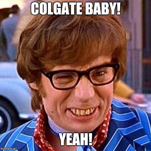 Austin Powers Wink | COLGATE BABY! YEAH! | image tagged in austin powers wink | made w/ Imgflip meme maker