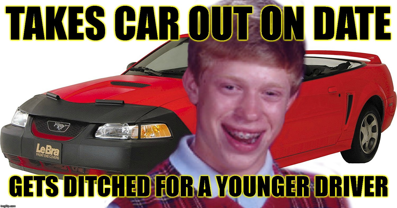 TAKES CAR OUT ON DATE GETS DITCHED FOR A YOUNGER DRIVER | made w/ Imgflip meme maker