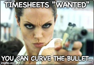 "Wanted Timesheet Reminder | TIMESHEETS ""WANTED"" YOU CAN CURVE THE BULLET... 