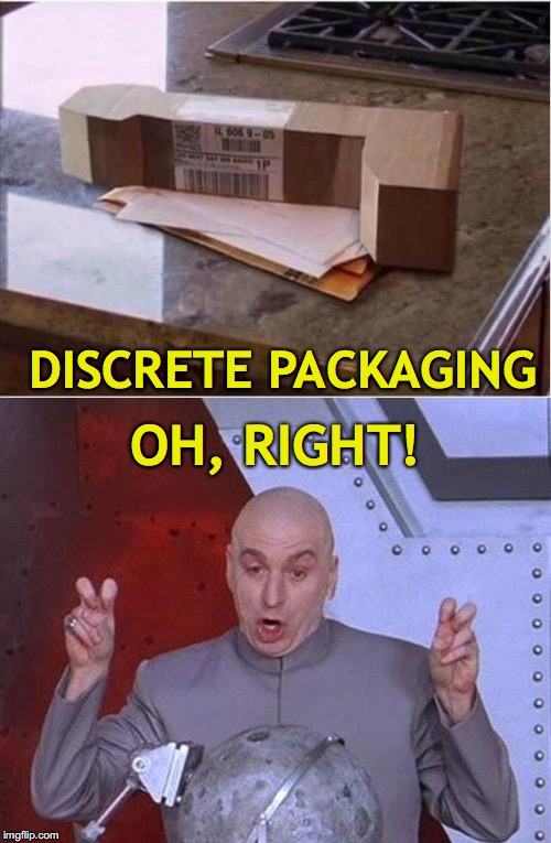 Somebody at the company got a good laugh out of this | DISCRETE PACKAGING OH, RIGHT! | image tagged in online shopping,embarrassing,funny meme | made w/ Imgflip meme maker