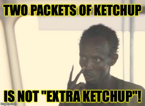 "Why I always get the new kid at the drive thru? | TWO PACKETS OF KETCHUP IS NOT ""EXTRA KETCHUP""! 