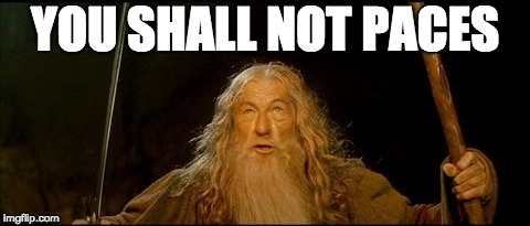 YOU SHALL NOT PACES | image tagged in paces,kinsithrapeute,kins | made w/ Imgflip meme maker