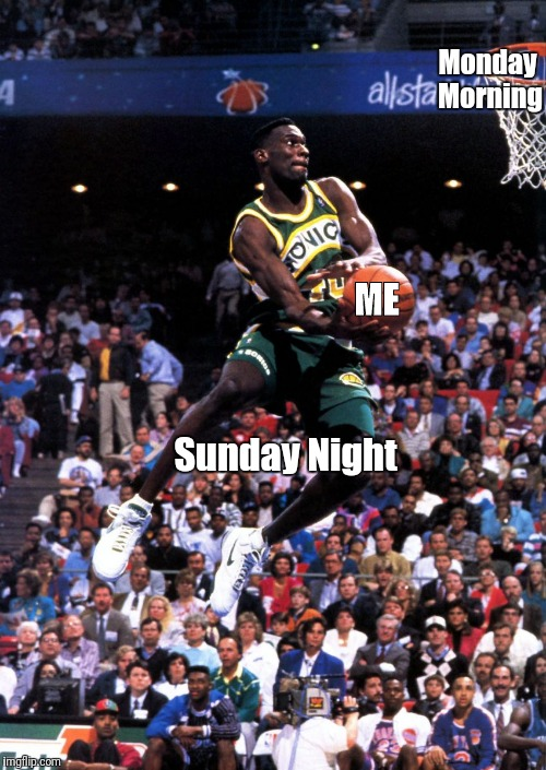 Sunday Nights | Monday Morning Sunday Night ME | image tagged in sports | made w/ Imgflip meme maker