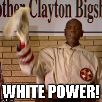 WHITE POWER! | made w/ Imgflip meme maker
