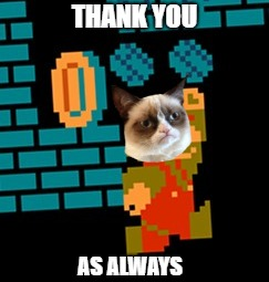 THANK YOU AS ALWAYS | made w/ Imgflip meme maker
