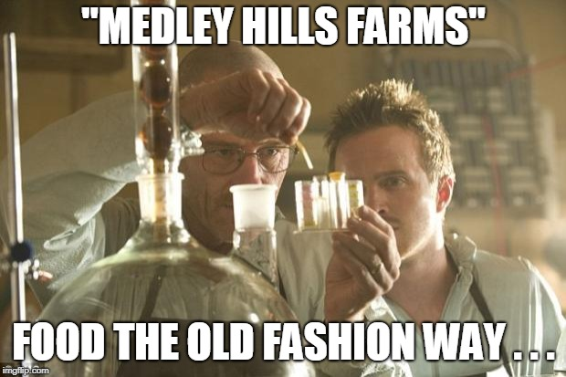 "Walt Chemistry | ""MEDLEY HILLS FARMS"" FOOD THE OLD FASHION WAY . . . 