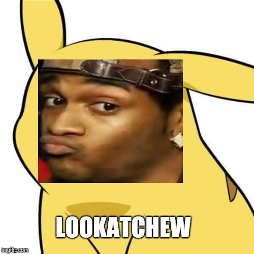 Lookatchew | LOOKATCHEW | image tagged in look at you,conceited,pout,peekatchu,poutatchu | made w/ Imgflip meme maker