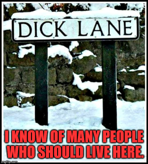 I bet you know of people who should live here .... maybe even me? | I KNOW OF MANY PEOPLE WHO SHOULD LIVE HERE. | image tagged in memes,sign,humor,funny meme | made w/ Imgflip meme maker