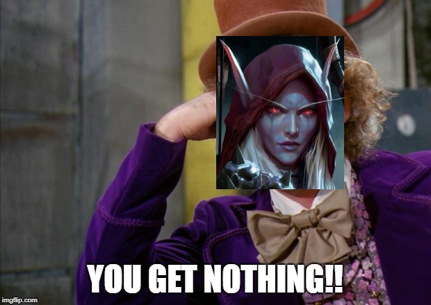Willy Wonka HD | YOU GET NOTHING!! | image tagged in willy wonka hd | made w/ Imgflip meme maker
