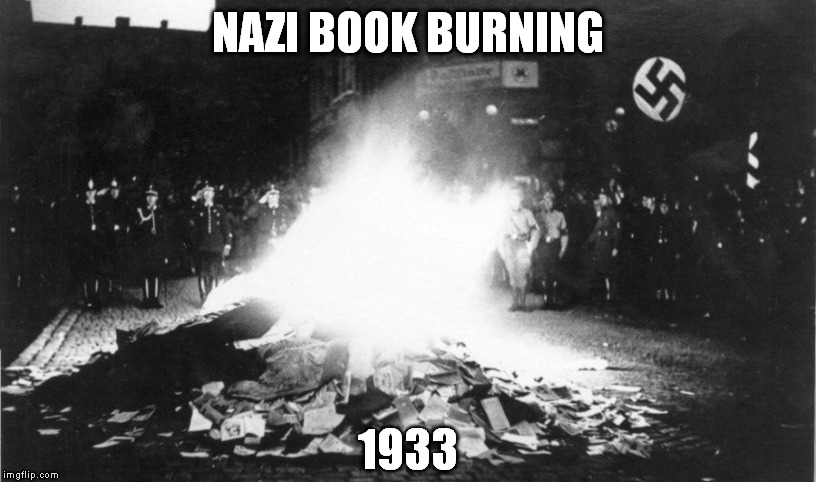 NAZI BOOK BURNING 1933 | made w/ Imgflip meme maker