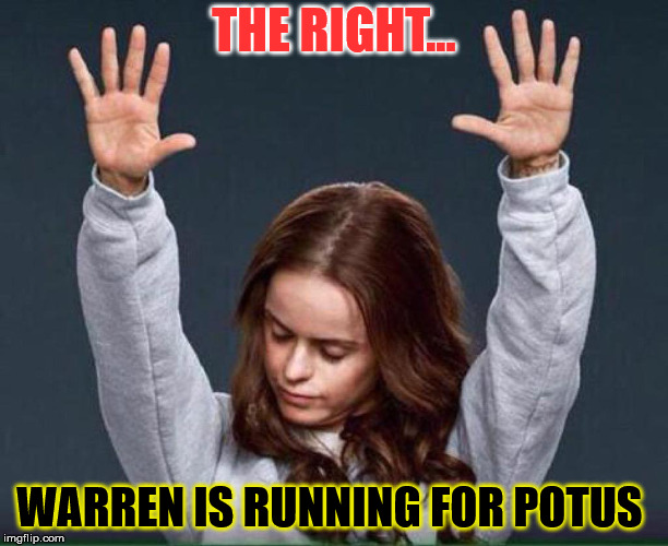 Can I get an amen?  | THE RIGHT... WARREN IS RUNNING FOR POTUS | image tagged in elizabeth warren,potus | made w/ Imgflip meme maker