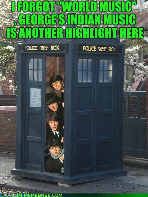 "Beatles/Tardis Crossover | I FORGOT ""WORLD MUSIC"" , GEORGE'S INDIAN MUSIC IS ANOTHER HIGHLIGHT HERE 