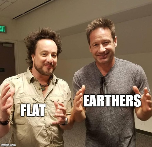 Double Aliens | FLAT EARTHERS | image tagged in double aliens | made w/ Imgflip meme maker
