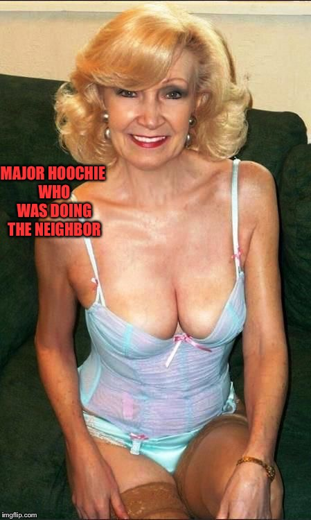 MAJOR HOOCHIE WHO WAS DOING THE NEIGHBOR | made w/ Imgflip meme maker