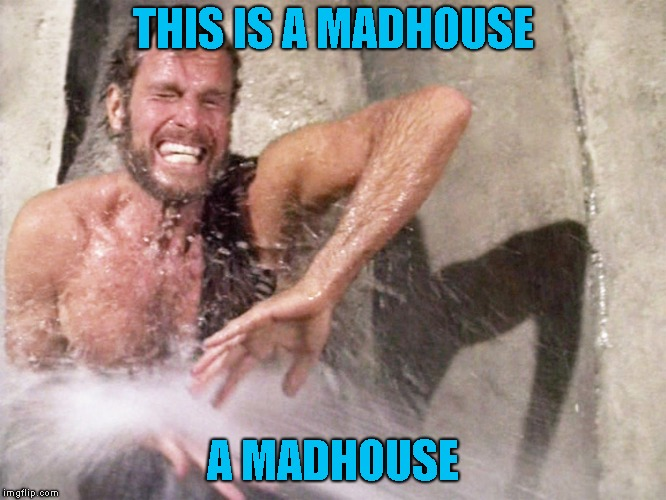 THIS IS A MADHOUSE A MADHOUSE | made w/ Imgflip meme maker