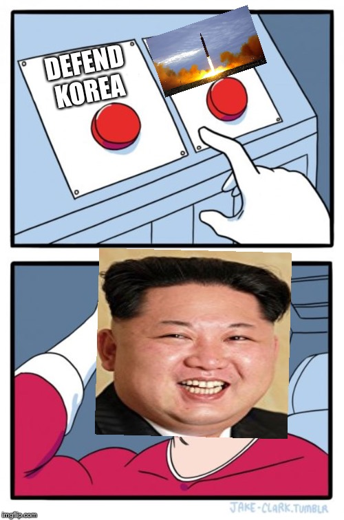 Kim yong un is having a hard time | DEFEND KOREA | image tagged in funny memes,south korea,kim jong un | made w/ Imgflip meme maker