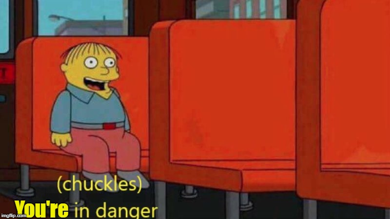 You're | image tagged in the simpsons,memes,ralph wiggum | made w/ Imgflip meme maker