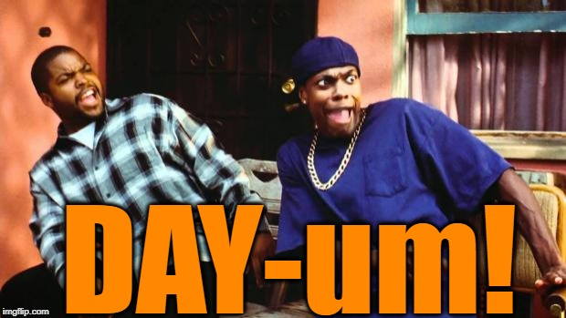 Ice Cube Damn | DAY-um! | image tagged in ice cube damn | made w/ Imgflip meme maker