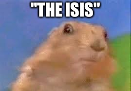 "Dramatic Chipmunk | ""THE ISIS"" 