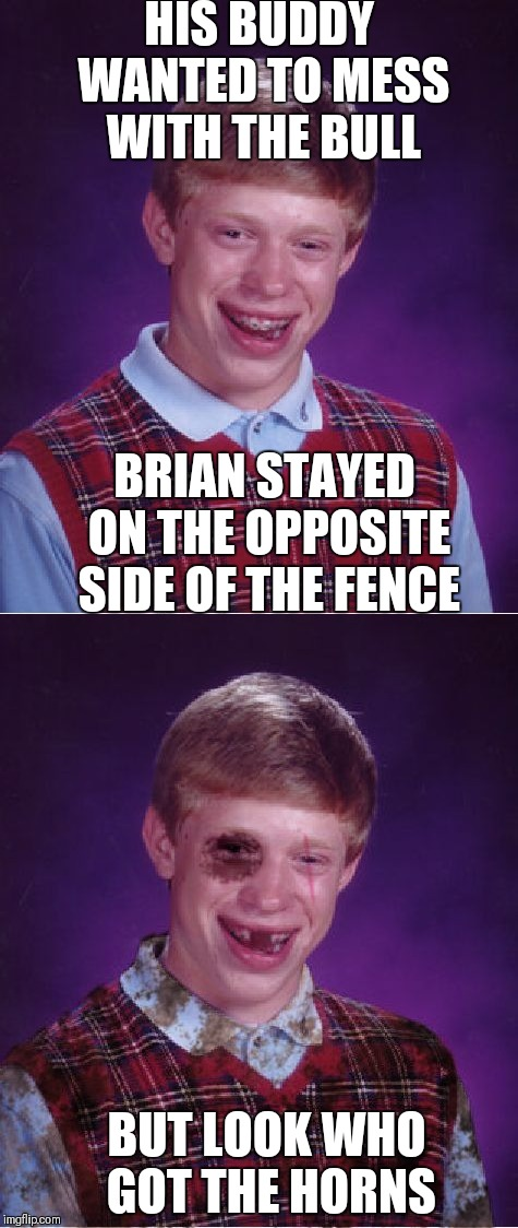 """If you mess with the bull you're gonna get the horns"" 