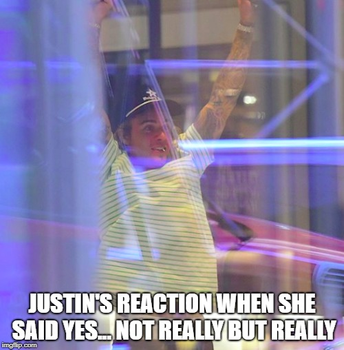 JUSTIN'S REACTION WHEN SHE SAID YES... NOT REALLY BUT REALLY | image tagged in justin bieber,wedding | made w/ Imgflip meme maker