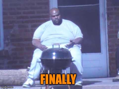 FINALLY | made w/ Imgflip meme maker