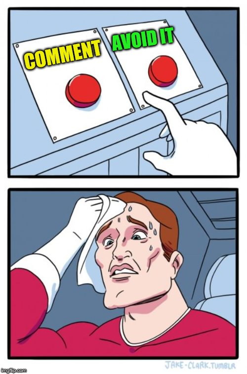 Two Buttons Meme | COMMENT AVOID IT | image tagged in memes,two buttons | made w/ Imgflip meme maker