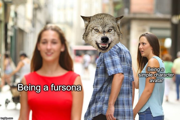 It's a bit weird, online personas | Being a fursona Being a simple character avatar | image tagged in memes,distracted boyfriend,furry | made w/ Imgflip meme maker