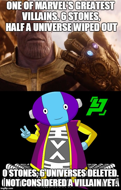 ONE OF MARVEL'S GREATEST VILLAINS. 6 STONES, HALF A UNIVERSE WIPED OUT 0 STONES, 6 UNIVERSES DELETED. NOT CONSIDERED A VILLAIN YET. | image tagged in thanos,omni king | made w/ Imgflip meme maker