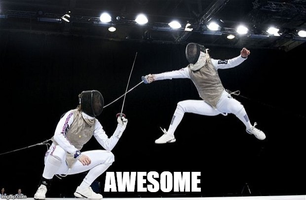 AWESOME | image tagged in fencing-jump | made w/ Imgflip meme maker