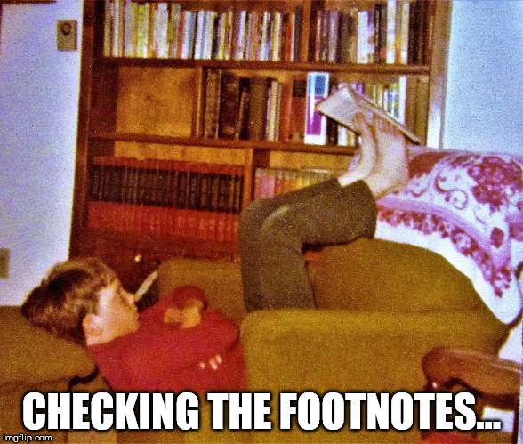 useyourfeet | CHECKING THE FOOTNOTES... | image tagged in useyourfeet | made w/ Imgflip meme maker