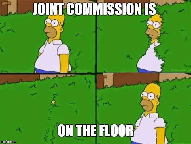 HOMER BUSH | JOINT COMMISSION IS ON THE FLOOR | image tagged in homer bush | made w/ Imgflip meme maker