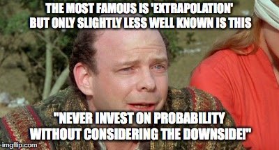 "Vizzini Princess Bride - Classic Blunder | THE MOST FAMOUS IS 'EXTRAPOLATION' BUT ONLY SLIGHTLY LESS WELL KNOWN IS THIS ""NEVER INVEST ON PROBABILITY WITHOUT CONSIDERING THE DOWNSIDE!"" 