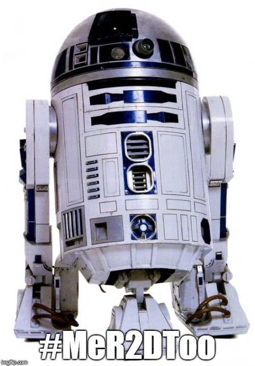R2 D2 | #MeR2DToo | image tagged in r2 d2 | made w/ Imgflip meme maker