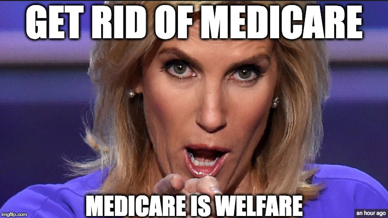 GET RID OF MEDICARE MEDICARE IS WELFARE | image tagged in memes | made w/ Imgflip meme maker