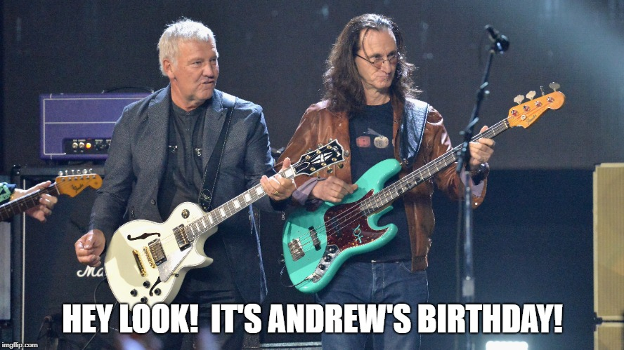 HEY LOOK!  IT'S ANDREW'S BIRTHDAY! | image tagged in rock and roll | made w/ Imgflip meme maker