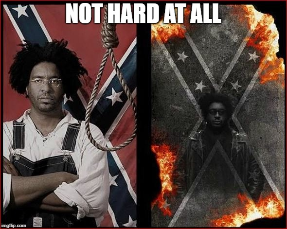 Confederate Flag | NOT HARD AT ALL | image tagged in confederate flag | made w/ Imgflip meme maker