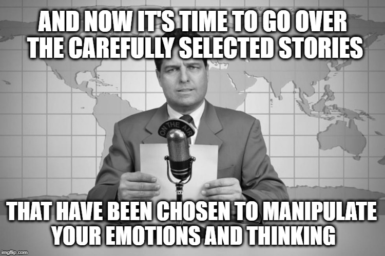 AND NOW IT'S TIME TO GO OVER THE CAREFULLY SELECTED STORIES; THAT HAVE BEEN CHOSEN TO MANIPULATE YOUR EMOTIONS AND THINKING | image tagged in conspiracy,programming,mind control,illusion,illusions | made w/ Imgflip meme maker