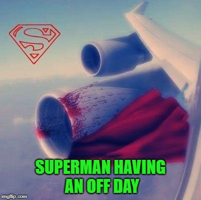 SUPERMAN HAVING AN OFF DAY | made w/ Imgflip meme maker