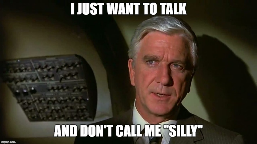 "Airplane! | I JUST WANT TO TALK AND DON'T CALL ME ""SILLY"" 
