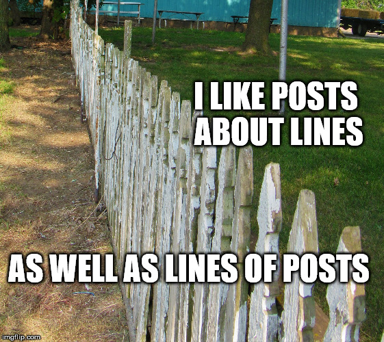 Old posts | I LIKE POSTS ABOUT LINES AS WELL AS LINES OF POSTS | image tagged in old posts | made w/ Imgflip meme maker