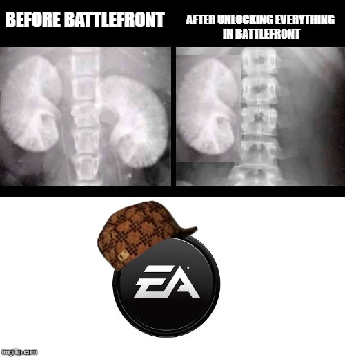 EA's Dark Secret. | BEFORE BATTLEFRONT AFTER UNLOCKING EVERYTHING IN BATTLEFRONT | image tagged in ea,electronic arts,star wars battlefront,dlc,pay to win,memes | made w/ Imgflip meme maker