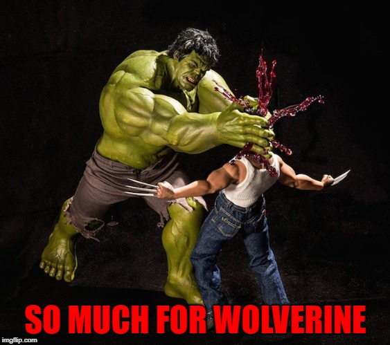 SO MUCH FOR WOLVERINE | made w/ Imgflip meme maker