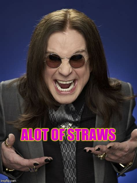 ALOT OF STRAWS | made w/ Imgflip meme maker