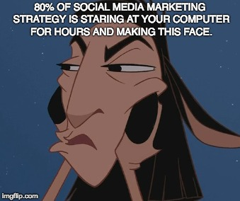 Social Media Marketing |  80% OF SOCIAL MEDIA MARKETING STRATEGY IS STARING AT YOUR COMPUTER FOR HOURS AND MAKING THIS FACE. | image tagged in marketing,social media | made w/ Imgflip meme maker