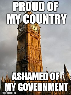 They Couldn't run a bath | PROUD OF MY COUNTRY ASHAMED OF MY GOVERNMENT | image tagged in politically correct,snowflakes,political meme,politicians suck,idiots,british | made w/ Imgflip meme maker